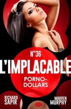 Porno-dollars: L'Implacable, T36 by Warren Murphy