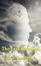 The Last Evolution by John W. Campbell, Jr.
