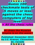 Guess 100 Checkmate Tests of 5 Moves or Less Against the Chess Computers of Top Level; + All the Chess Rules 2e0179c5-dca9-4553-9c7d-4a1d787e986b