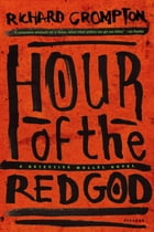 Hour of the Red God: A Detective Mollel Novel by Richard Crompton