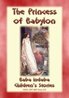 THE PRINCESS OF BABYLON - The story of Formosante: Baba Indaba Children's Stories - Issue 215 by Anon E. Mouse