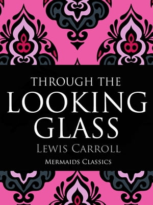 Through The Looking Glass An Original Classic