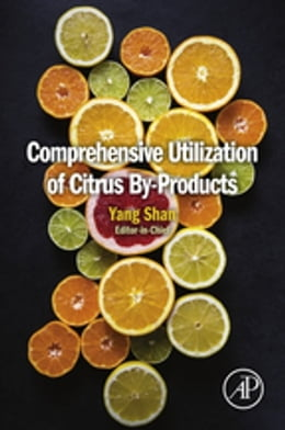 Book Comprehensive Utilization of Citrus By-products by Yang Shan