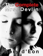 The Complete Mrs. Devlin by Rory d'Eon