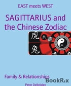 SAGITTARIUS and the Chinese Zodiac: EAST meets WEST by Peter Delbridge