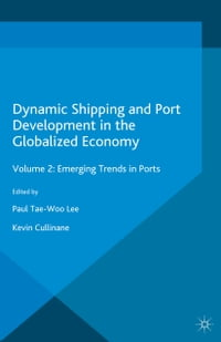 Dynamic Shipping and Port Development in the Globalized Economy: Volume 1: Applying Theory to…