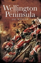 Wellington in the Peninsula by Jac Weller