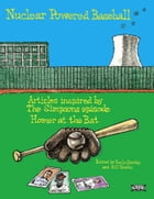 "Nuclear Powered Baseball: Articles Inspired by The Simpsons Episode ""Homer At the Bat"" by Bill Nowlin"