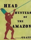 Head Hunters of the Amazon b069a027-93d7-440e-b1fe-235f03805745