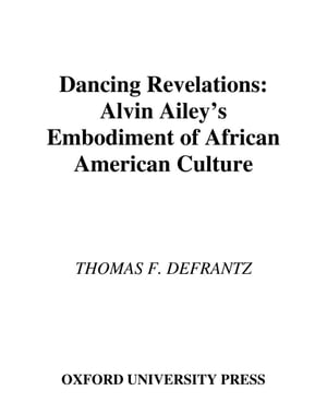 Dancing Revelations Alvin Ailey's Embodiment of African American Culture