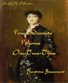 Venus Descends - Volume One-Two-Three by Sandrine Bessancort