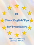 EU Clear English Tips for Translators by European Commission