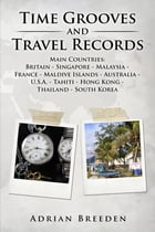 Time Grooves and Travel Records by Adrian Breeden