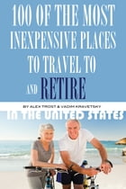 100 of the Most Inexpensive Places to Travel to and Retire In the United States by alex trostanetskiy