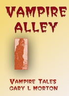 Vampire Alley by Gary L Morton