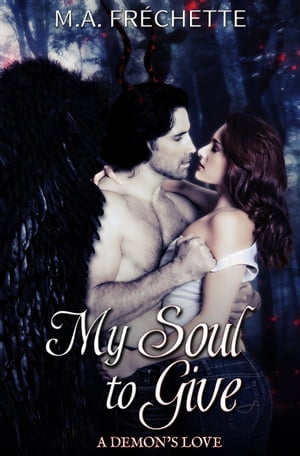 MY SOUL TO GIVE by M. A. Fréchette