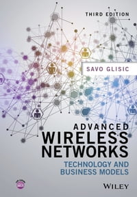 Advanced Wireless Networks Technology And Business Models