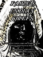 Famous Indian Chiefs: Their Battles, Treaties, Sieges, and Struggles with the Whites for the Possession of America (Illust by Charles H. L. Johnston