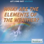What Are the Elements of the Weather?