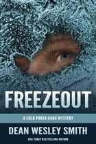 Freezeout: A Cold Poker Gang Mystery by Dean Wesley Smith