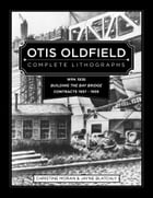 Otis Oldfield: Complete Lithographs by Jayne Blatchly