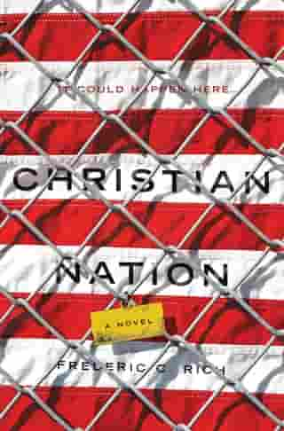 Christian Nation: A Novel by Frederic C. Rich