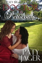 Doctor in Petticoats: Halsey Series Book 4 by Paty Jager