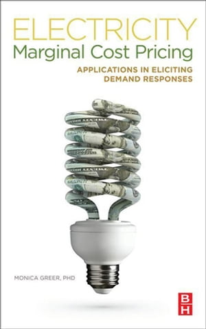 Electricity Marginal Cost Pricing Applications in Eliciting Demand Responses