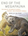 End of the Megafauna: The Fate of the World's Hugest, Fiercest, and Strangest Animals baf183d8-9786-48b4-90b2-48db61ef56e0