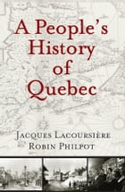 People's History of Quebec, A by Jacques Lacoursière