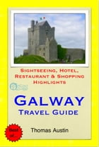 Galway, Ireland Travel Guide - Sightseeing, Hotel, Restaurant & Shopping Highlights (Illustrated) by Thomas Austin
