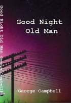 Good Night Old Man by George Campbell