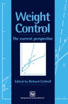 Weight Control: The current perspective by Richard Cottrell