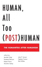 Human, All Too (Post)Human: The Humanities after Humanism