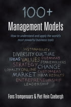 100+ management models: How to understand and apply the world's most powerful business tools