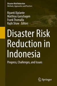 Disaster Risk Reduction in Indonesia: Progress, Challenges, and Issues