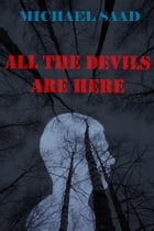 All the Devils Are Here by Michael Saad
