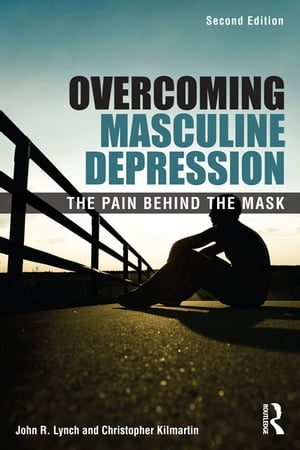 Overcoming Masculine Depression The Pain Behind the Mask