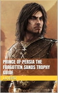 Prince of Persia The Forgotten Sands Trophy Guide 38d0d063-3292-449f-b7d0-918c8aae5bc1