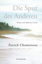 Die Spur des Anderen: Roman nach Robinson Crusoe by Beate Thill