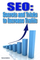 SEO Secrets and Tricks to Increase Traffic by Karen Anders