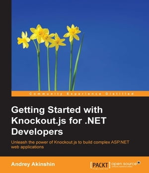 Getting Started with Knockout.js for .NET Developers by Andrey Akinshin