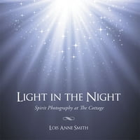 Light in the Night: Spirit Photography at The Cottage