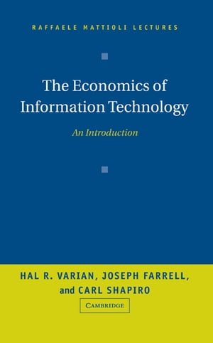The Economics of Information Technology An Introduction