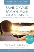 Saving Your Marriage Before It Starts Workbook for Men Updated: Seven Questions to Ask Before---and After---You Marry by Les and Leslie Parrott