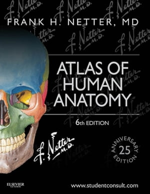 Atlas of Human Anatomy, Professional Edition E-Book including NetterReference.com Access with Full Downloadable Image Bank