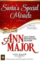 Santa's Special Miracle: A Novella by Ann Major