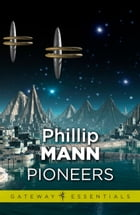 Pioneers by Phillip Mann