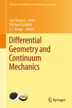 Differential Geometry and Continuum Mechanics by Gui-Qiang G. Chen