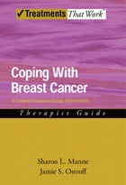 Coping with Breast Cancer: A Couples-Focused Group Intervention, Therapist Guide